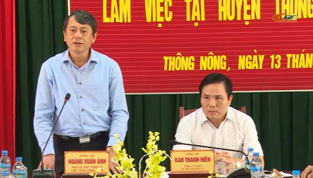 Phó Bí thư Tỉnh ủy, Chủ tịch UBND tỉnh Hoàng Xuân Ánh làm việc tại huyện Thông Nông