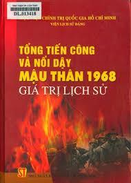ĐỀ CƯƠNG TUYÊN TRUYỀN 50 NĂM CUỘC TỔNG TIẾN CÔNG MẬU THÂN 1968