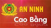 Chuyên mục An ninh Cao Bằng ngày 20/8/2018