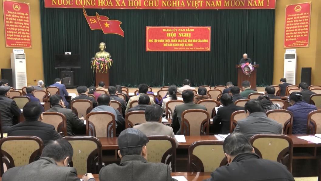 Thành ủy Cao Bằng: Học tập, quán triệt, triển khai Nghị quyết Trung ương 8 (khóa XII) và các chỉ thị, nghị quyết mới ban hành