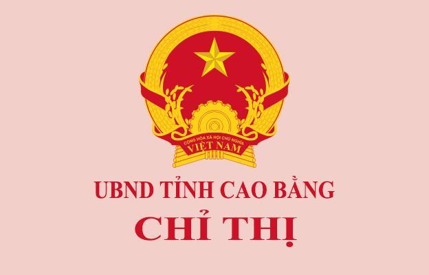Chỉ thị của Chủ tịch UBND tỉnh Cao Bằng