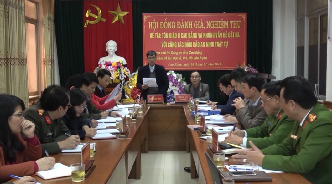 """Đánh giá, nghiệm thu đề tài """"Tôn giáo ở Cao Bằng và những vấn đề đặt ra với công tác bảo đảm an ninh trật tự"""""""