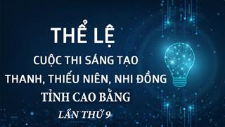 Phát động Cuộc thi sáng tạo thanh, thiếu niên, nhi đồng tỉnh Cao Bằng lần thứ 9