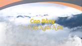 Chuyên mục Cao Bằng non nước ngàn năm (9/5/2020)