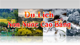 Chuyên mục Du lịch non nước Cao Bằng (30/6/2020)
