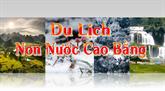 Chuyên mục Du lịch non nước Cao Bằng (14/7/2020)
