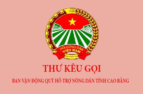 """Thư kêu gọi quyên góp ủng hộ xây dựng """"Quỹ Hỗ trợ nông dân"""" tỉnh Cao Bằng năm 2021"""