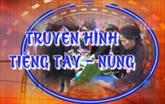 Truyền hình tiếng Tày Nùng ngày 14/3/2021