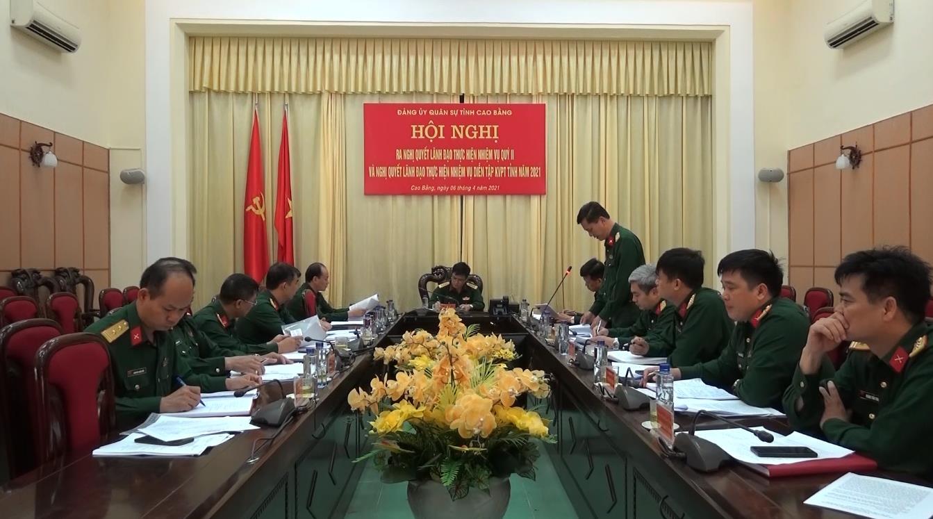 Đảng ủy Quân sự tỉnh: Ra Nghị quyết lãnh đạo thực hiện nhiệm vụ quân sự quốc phòng địa phương và xây dựng Đảng bộ quý II/2021