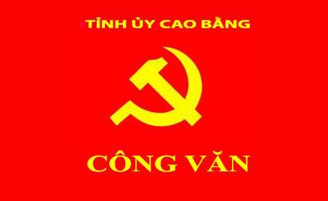 Công văn chỉ đạo của Ban Thường vụ Tỉnh ủy Cao Bằng