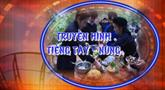 Truyền hình tiếng Tày Nùng ngày 29/8/2021