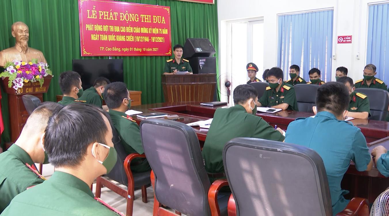 Ban CHQS thành phố Cao Bằng: Phát động thi đua cao điểm chào mừng kỷ niệm 75 năm ngày toàn quốc kháng chiến